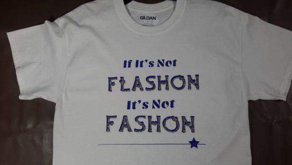If It's Not Flashon, It's Not Fashon, T-Shirt