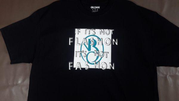 If It's Not Flashon, It's Not Fashon T Shirt
