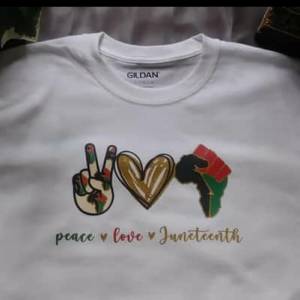 Peace Love Juneteenth (In Regular Tee)