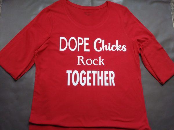 """""""Dope Chicks"""" T-Shirt"""